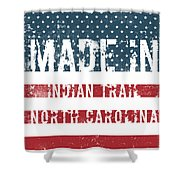 Made In Indian Trail, North Carolina Shower Curtain