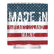 Made In Peaks Island, Maine Shower Curtain