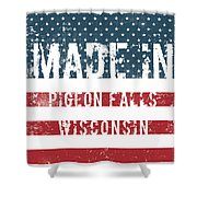 Made In Pigeon Falls, Wisconsin Shower Curtain