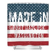 Made In Port Hadlock, Washington Shower Curtain