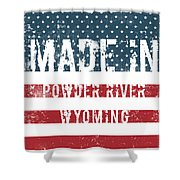 Made In Powder River, Wyoming Shower Curtain