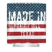 Made In Prairie Hill, Texas Shower Curtain
