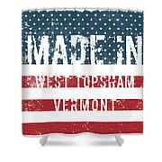 Made In West Topsham, Vermont Shower Curtain