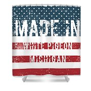 Made In White Pigeon, Michigan Shower Curtain