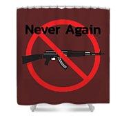 Never Again Ak47  Shower Curtain