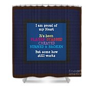Proud Of My Heart Text Quote Wisdom Words Life Experience By Navinjoshi At Fineartamerica Pod Gifts Shower Curtain
