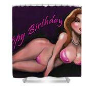 Sexy Happy Birthday Shower Curtain