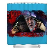Stop Or I'll Shoot Shower Curtain