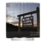 Welcome To Colorful Colorado Shower Curtain