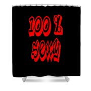 100 Percent Sexy  Shower Curtain