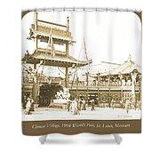 1904 Worlds Fair, Chinese Village Shower Curtain