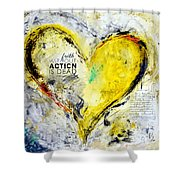 Faith Without Action Is Dead Shower Curtain