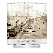 St. Louis Levee, 1904 Shower Curtain