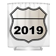 2019 Highway Sign Shower Curtain