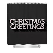 Christmas Greetings Text On Black Shower Curtain
