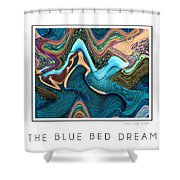 The Blue Bed Dream Shower Curtain