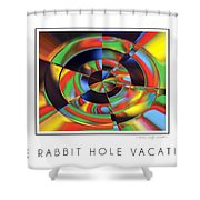The Rabbit Hole Vacation Shower Curtain