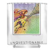 Unquestionable Shower Curtain
