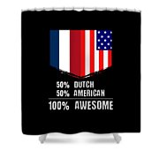 50 Dutch 50 American 100 Awesome Shower Curtain