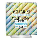 Quotes About Life Shower Curtain