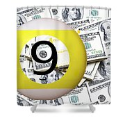 9 Ball - It's All About The Money Shower Curtain