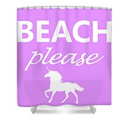 Beach Please Shower Curtain