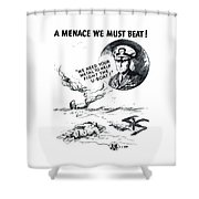 A Menace We Must Beat Shower Curtain