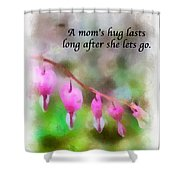 A Mom's Hug .... Shower Curtain