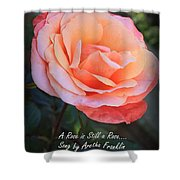 A Rose Is Still A Rose Shower Curtain