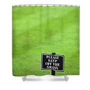 A Sign In The Lawn Reading Keep Off The Grass Shower Curtain