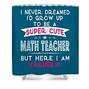 A Super Cute Math Teacher Shower Curtain