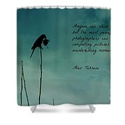 A Verse For Photographers Shower Curtain