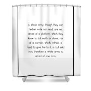 A Whole Army, Though They... Shower Curtain