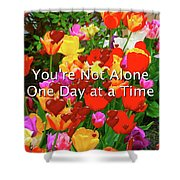 Aa One Day At A Time Shower Curtain
