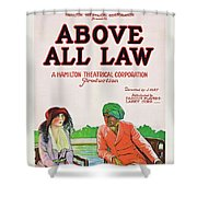 Above All Law Shower Curtain