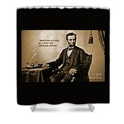 Abraham Lincoln Quote Five Shower Curtain