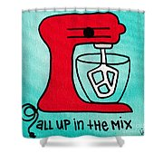 All Up In The Mix Shower Curtain