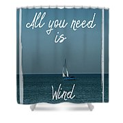 All You Need Is Wind Shower Curtain