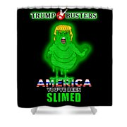 America, You've Been Slimed Shower Curtain