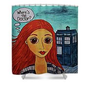Amy Pond Where's The Doctor Shower Curtain