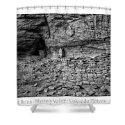 Ancient Ruins Mystery Valley Colorado Plateau Arizona 02 Bw Text Shower Curtain