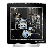 And The Beat Goes On.... Shower Curtain