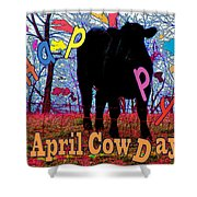 April Cow Day Shower Curtain