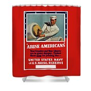 Arise Americans Join The Navy  Shower Curtain