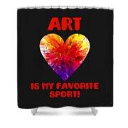 Art Is My Favorite Sport Shower Curtain