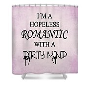 Dirty Romantic Shower Curtain