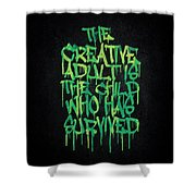 Graffiti Tag Typography The Creative Adult Is The Child Who Has Survived  Shower Curtain