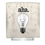 Aha Moment Shower Curtain