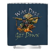 War Dogs Get Down Nbr 1 Shower Curtain