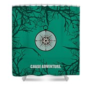 Chase Adventure Inspirational Quotes Poster Shower Curtain